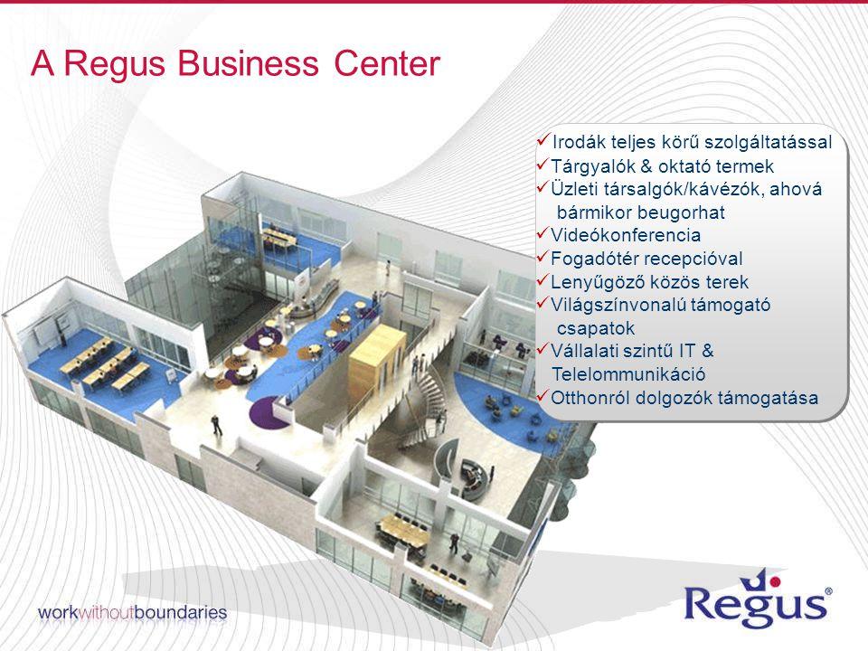Irodák teljes körű szolgáltatással Tárgyalók & oktató termek Üzleti társalgók/kávézók, ahová bármikor beugorhat Videókonferencia Fogadótér recepcióval Lenyűgöző közös terek Világszínvonalú támogató csapatok Vállalati szintű IT & Telelommunikáció Otthonról dolgozók támogatása A Regus Business Center