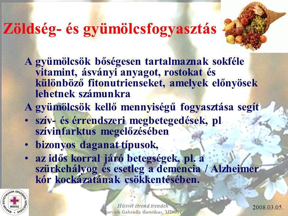 Húsvét étrend trendek Horváth Gabriella dietetikus, MDOSZ 2008.03.05. KÖSZÖNÖM A FIGYELMET!