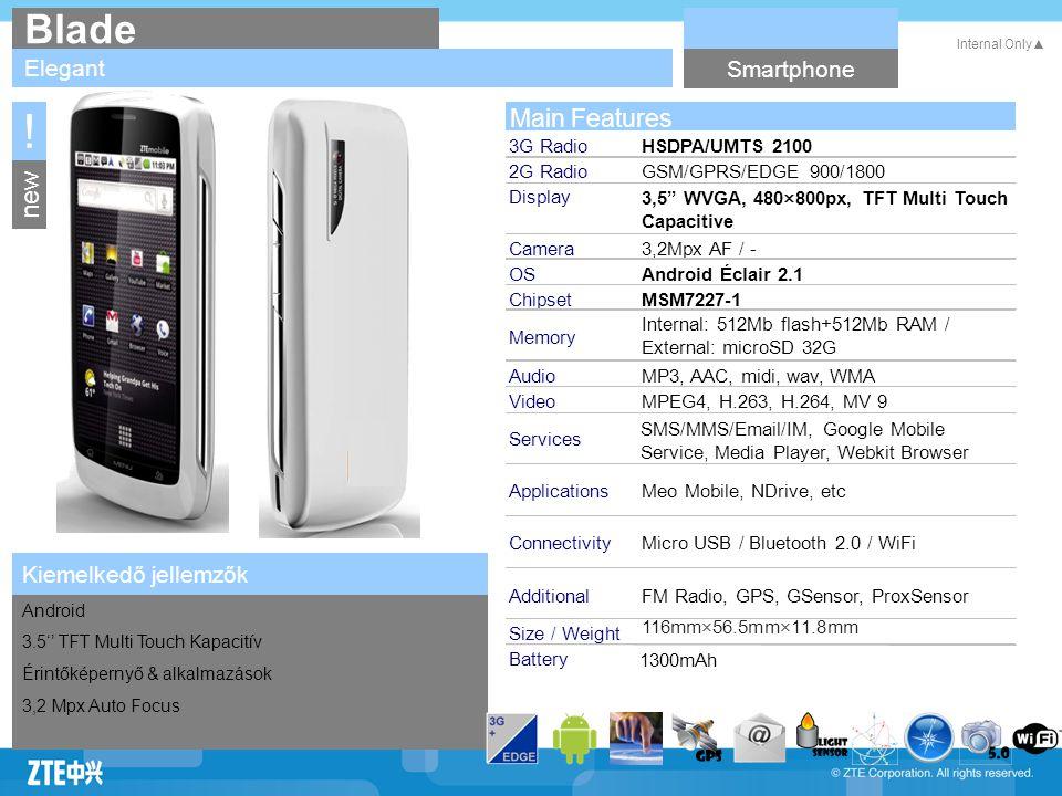 Theme1 Theme2 Theme3 Theme4 Internal Only▲ Title: Type: Arial Bold Size : 32-35pt Color : The theme blue Subtitle: Type : Arial Size : 20-22pt Color : Black Text(2-5 Level) Type : Arial Size : 18pt Color : Black Kiemelkedő jellemzők Blade Elegant Smartphone Android 3.5'' TFT Multi Touch Kapacitív Érintőképernyő & alkalmazások 3,2 Mpx Auto Focus new .