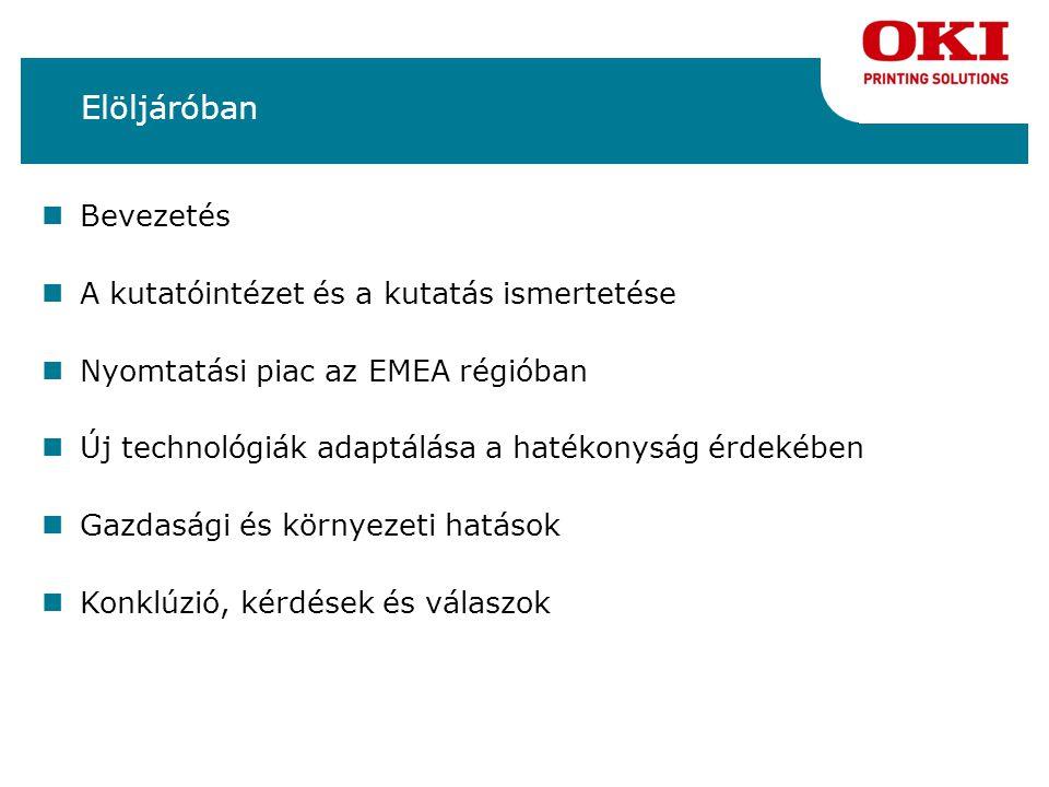 A házon belüli nyomtatás egyéb előnyei Nincs szükség előnyomott papírokra, mert ezek elkéstítésére a korszerű nyomtatók már alkalmasak Gyorsabb elkészítés Kevesebb munka a szerződésekkel Bizalmasabb Rugalmas szerkesztési, aktualizálási és megszemélyesítési lehetőség Testreszabás Kevesebb hulladék Magyarországon és az EMEA-ban ebből egyaránt 30%-os további költségcsökkenés származik (10 519 millió Ft, illetve 5 400 millió $)