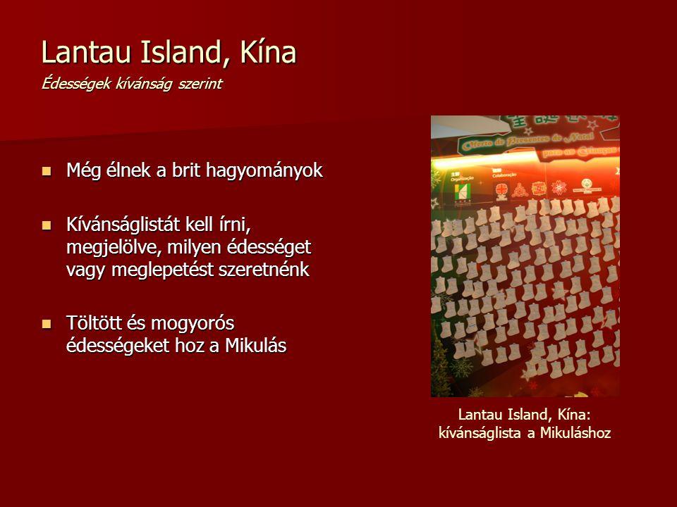 Lantau Island, Kína Édességek kívánság szerint Még élnek a brit hagyományok Még élnek a brit hagyományok Kívánságlistát kell írni, megjelölve, milyen