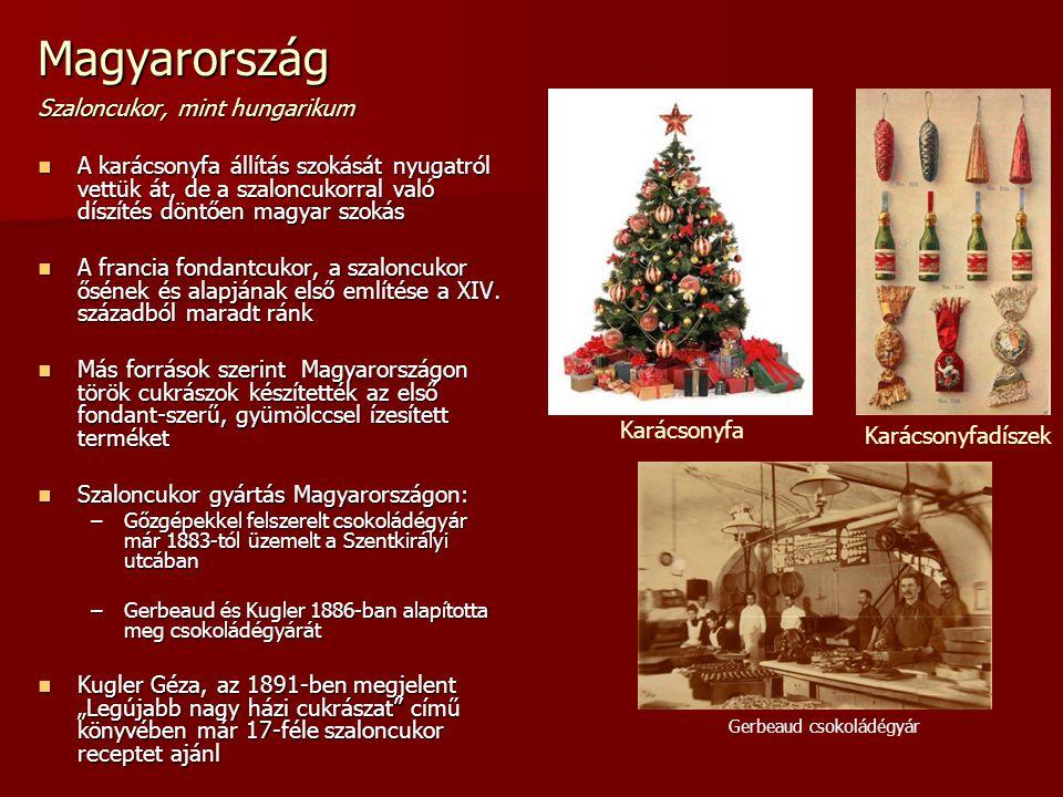 Magyarország Szaloncukor, mint hungarikum A karácsonyfa állítás szokását nyugatról vettük át, de a szaloncukorral való díszítés döntően magyar szokás