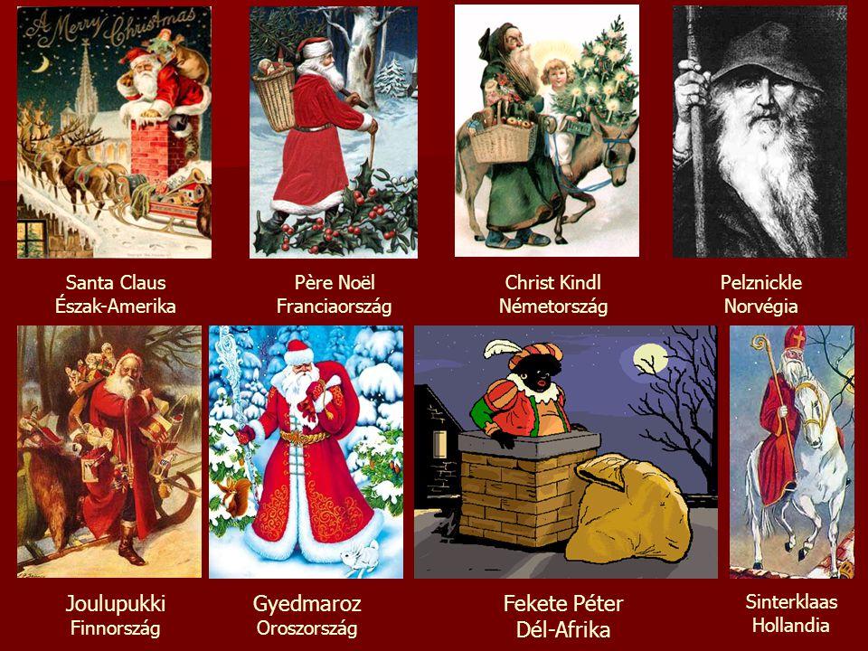 Santa Claus Észak-Amerika Père Noël Franciaország Sinterklaas Hollandia Christ Kindl Németország Joulupukki Finnország Gyedmaroz Oroszország Fekete Pé