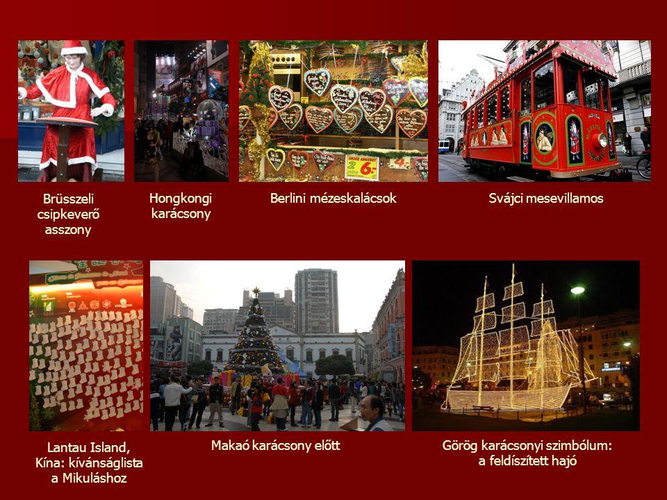 Brüsszeli csipkeverő asszony Hongkongi karácsony Berlini mézeskalácsok Lantau Island, Kína: kívánságlista a Mikuláshoz Makaó karácsony előttGörög kará