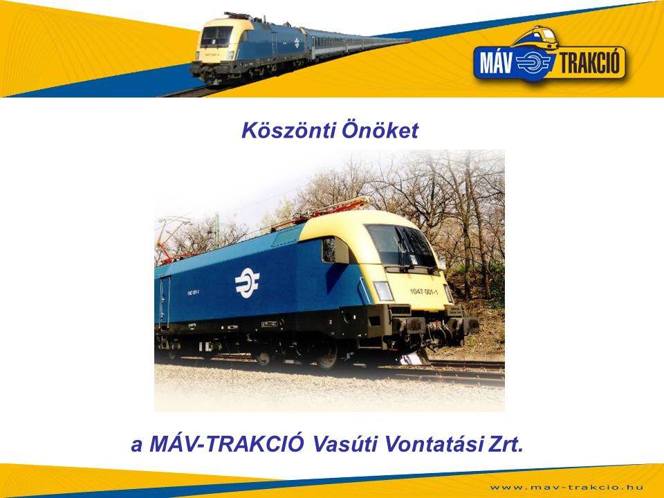 Köszönti Önöket a MÁV-TRAKCIÓ Vasúti Vontatási Zrt.