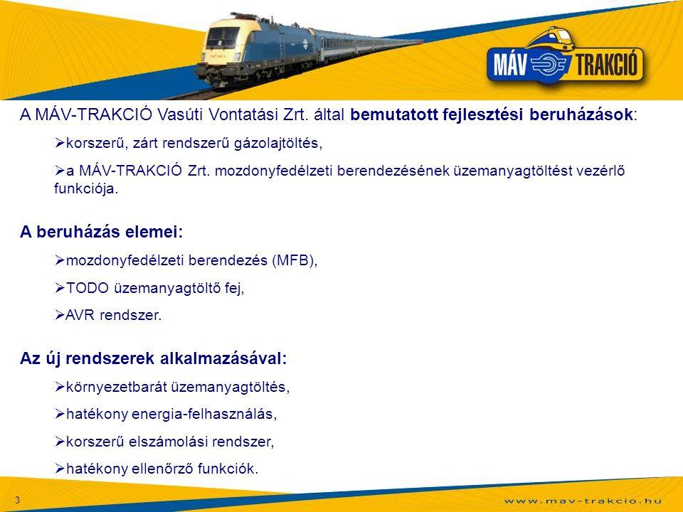 3 A MÁV-TRAKCIÓ Vasúti Vontatási Zrt. által bemutatott fejlesztési beruházások:  korszerű, zárt rendszerű gázolajtöltés,  a MÁV-TRAKCIÓ Zrt. mozdony