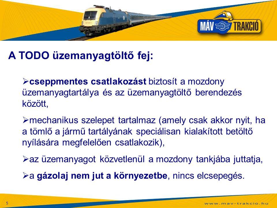 5 A TODO üzemanyagtöltő fej:  cseppmentes csatlakozást biztosít a mozdony üzemanyagtartálya és az üzemanyagtöltő berendezés között,  mechanikus szel