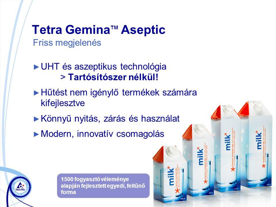 Tetra Gemina TM Aseptic Friss megjelenés ► UHT és aszeptikus technológia > Tartósítószer nélkül.