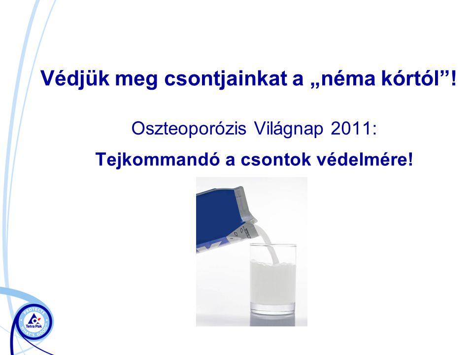 """Oszteoporózis Világnap 2011: Tejkommandó a csontok védelmére! Védjük meg csontjainkat a """"néma kórtól""""!"""
