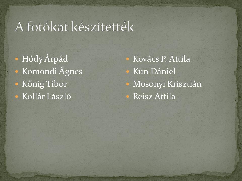 Hódy Árpád Komondi Ágnes Kőnig Tibor Kollár László Kovács P. Attila Kun Dániel Mosonyi Krisztián Reisz Attila