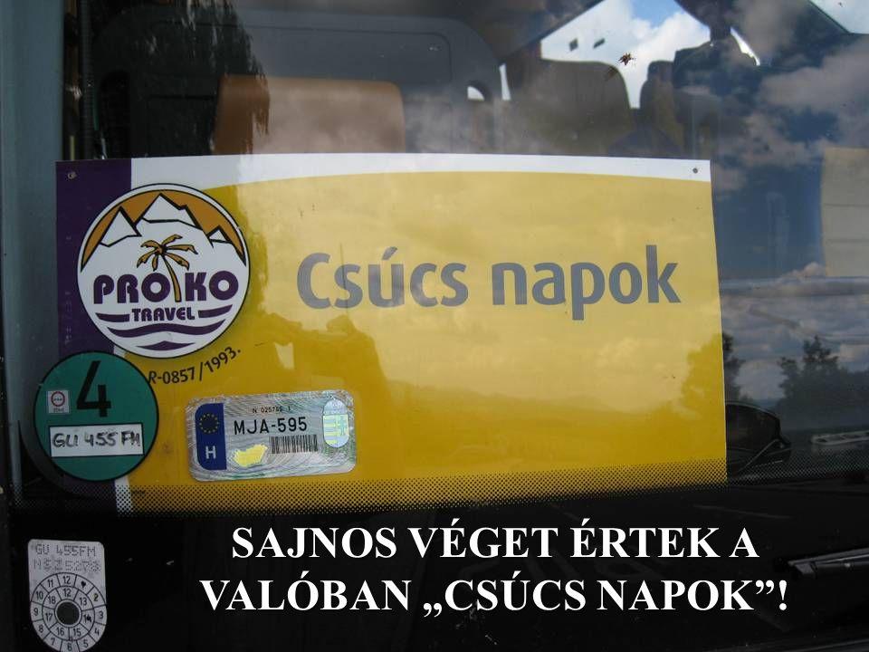 """SAJNOS VÉGET ÉRTEK A VALÓBAN """"CSÚCS NAPOK !"""
