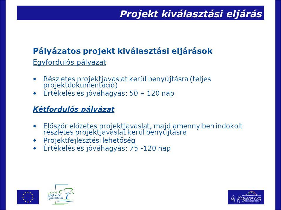 Projekt kiválasztási eljárás Pályázatos projekt kiválasztási eljárások Egyfordulós pályázat Részletes projektjavaslat kerül benyújtásra (teljes projek