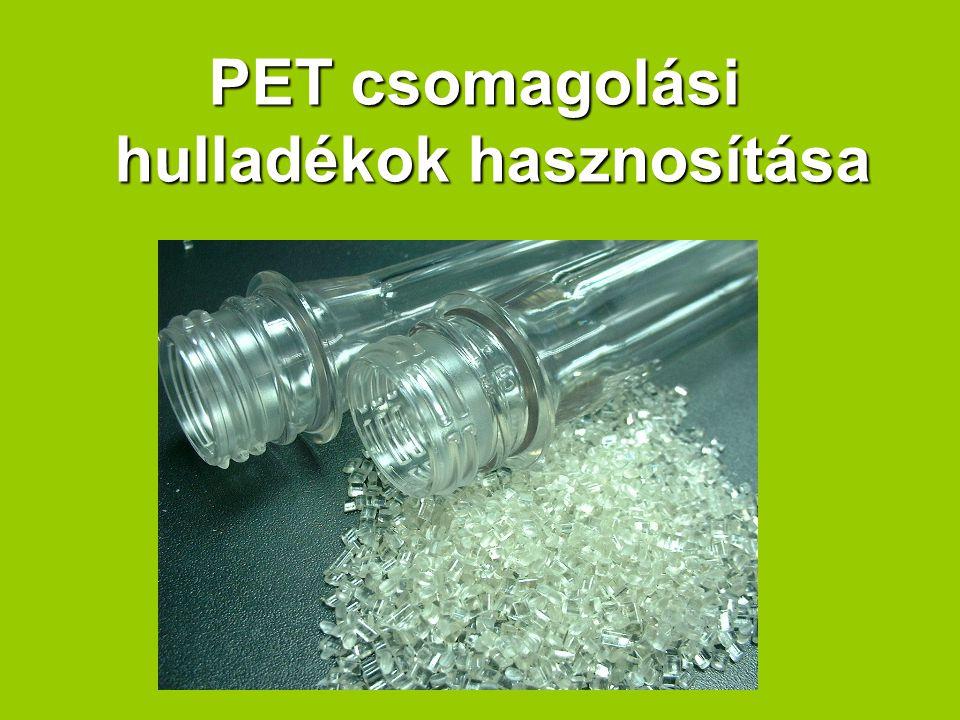 PET csomagolási hulladékok hasznosítása