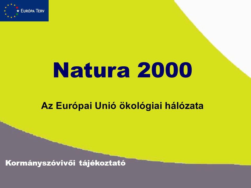 Kormányszóvivői tájékoztató Natura 2000 Az Európai Unió ökológiai hálózata