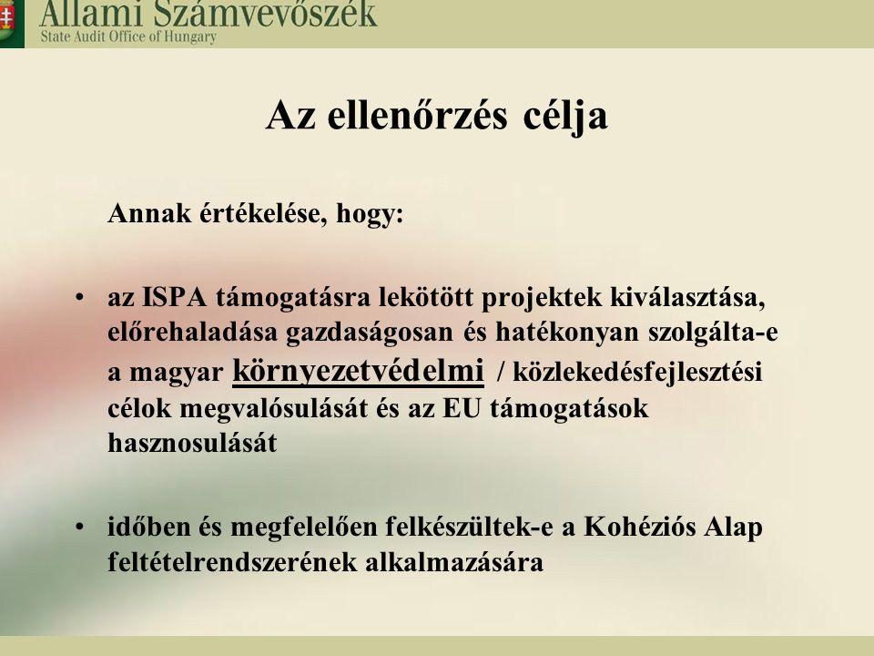 5 Az ellenőrzés megállapításai Az ISPA támogatások segítették a magyar környezetvédelmi (szennyvíztisztítás, reg.