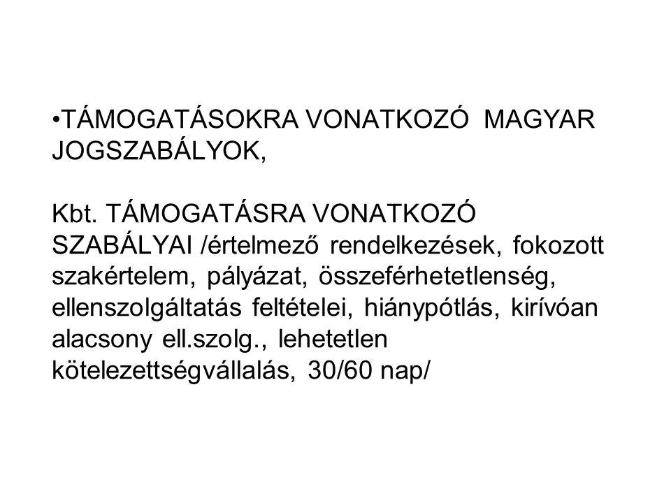 TÁMOGATÁSOKRA VONATKOZÓ MAGYAR JOGSZABÁLYOK, Kbt.