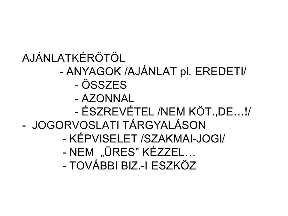 AJÁNLATKÉRŐTŐL - ANYAGOK /AJÁNLAT pl.