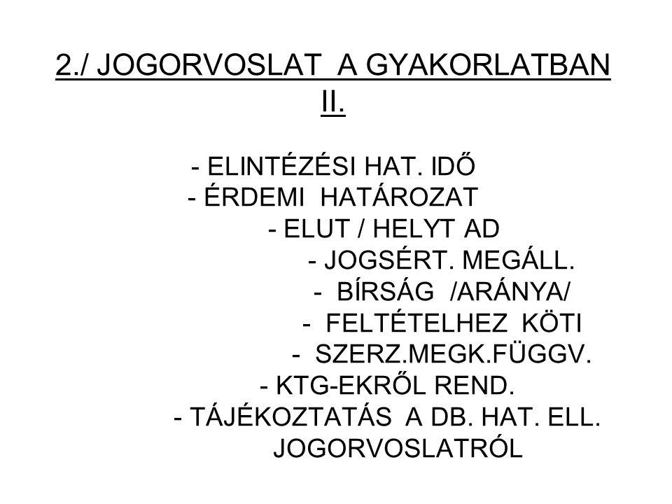 2./ JOGORVOSLAT A GYAKORLATBAN II. - ELINTÉZÉSI HAT.