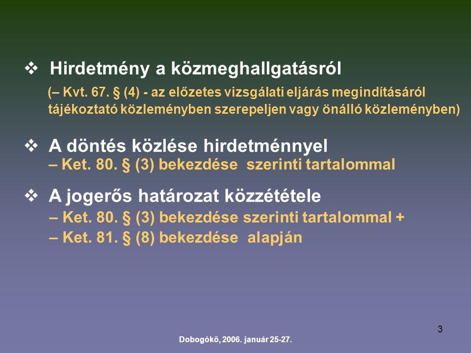3  Hirdetmény a közmeghallgatásról (– Kvt. 67.