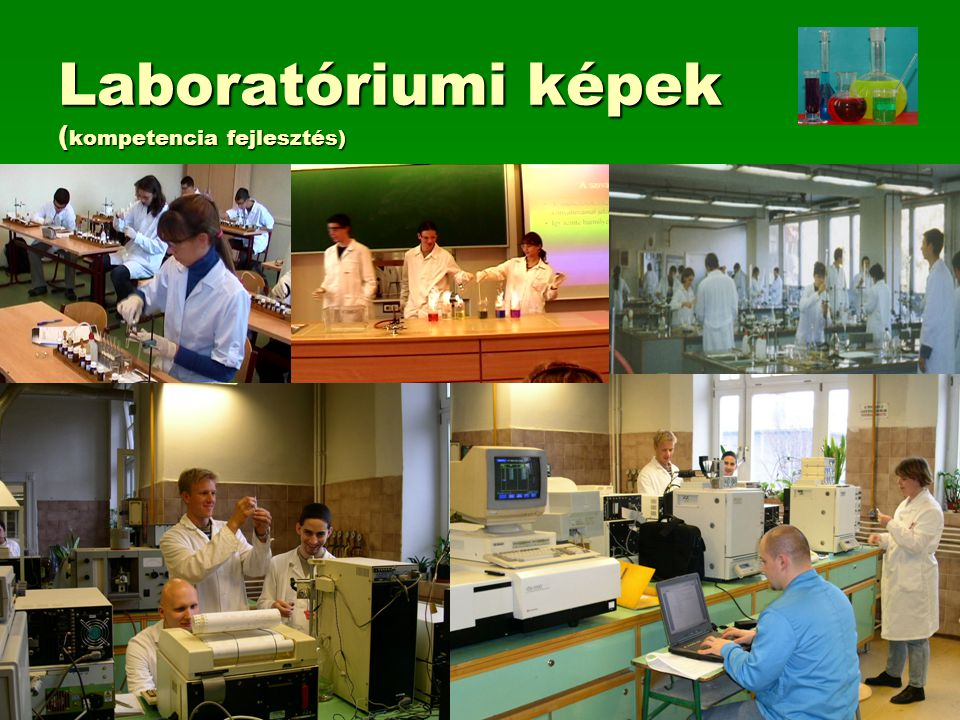 Laboratóriumi képek ( kompetencia fejlesztés)