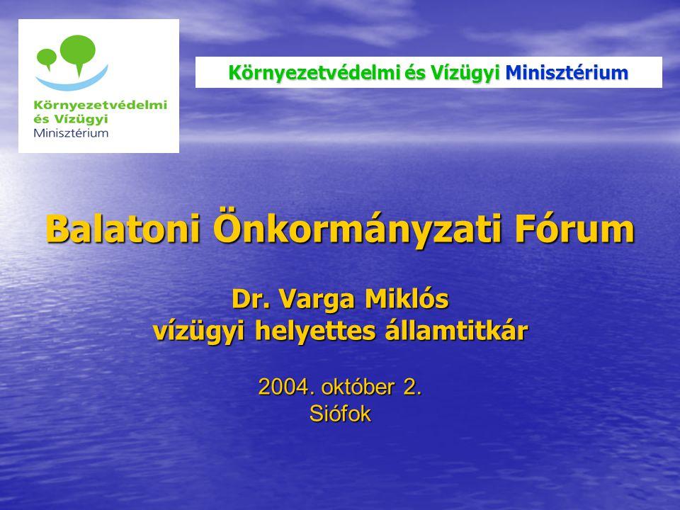 Balatoni Önkormányzati Fórum Dr. Varga Miklós vízügyi helyettes államtitkár 2004.