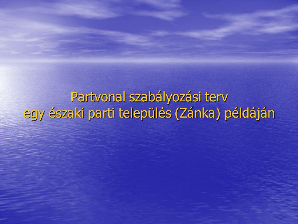 Partvonal szabályozási terv egy északi parti település (Zánka) példáján