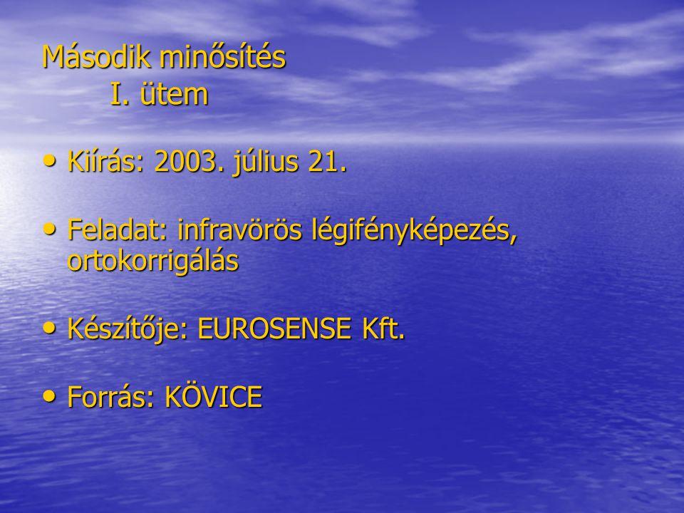 Második minősítés I. ütem Kiírás: 2003. július 21.