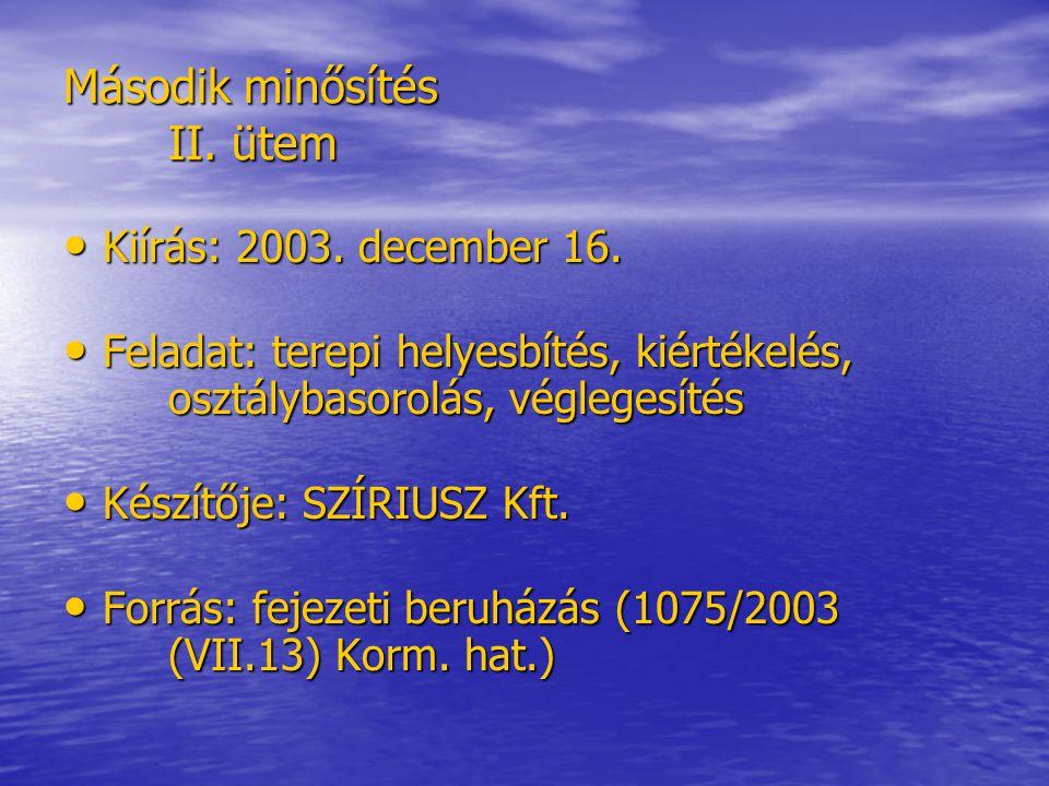 Második minősítés II. ütem Kiírás: 2003. december 16.