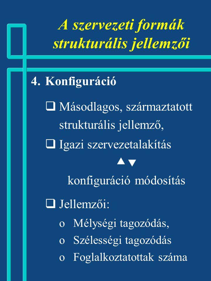 A szervezeti formák strukturális jellemzői  Koordináció és annak szabályozása  Technokratikus,  Strukturális (pl. projektek, teamek stb.)  Személ