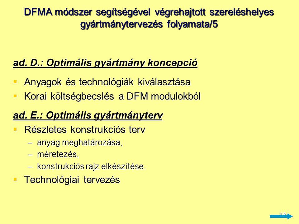 18 DFMA módszer segítségével végrehajtott szereléshelyes gyártmánytervezés folyamata/5 ad. D.: Optimális gyártmány koncepció  Anyagok és technológiák