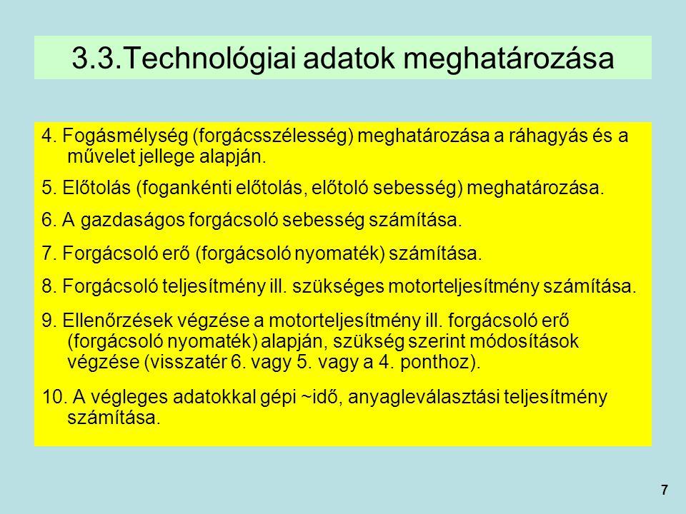 8 A technológiai adatok meghatározását A technológiai adatok meghatározását (5.