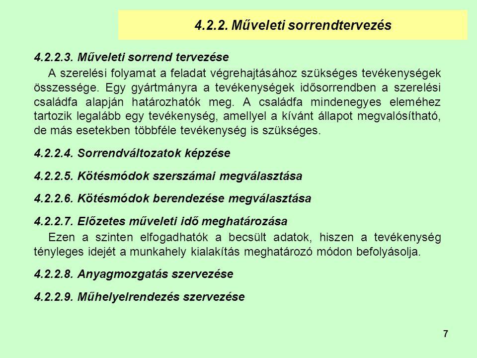 7 4.2.2.Műveleti sorrendtervezés 4.2.2.3.