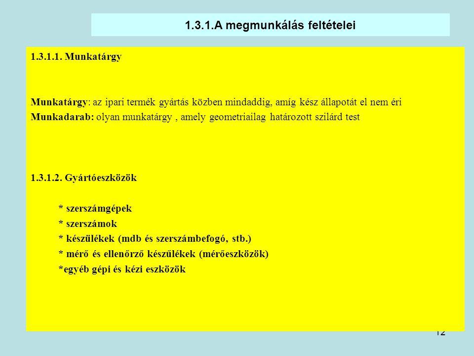 12 1.3.1.A megmunkálás feltételei 1.3.1.1.