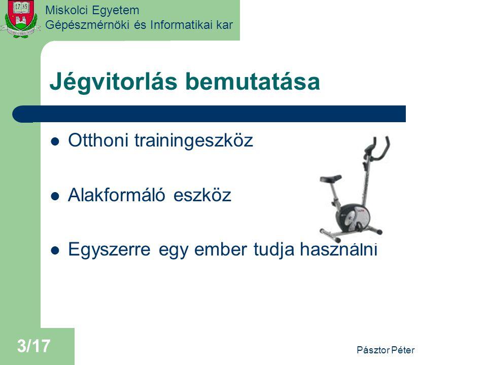 Miskolci Egyetem Gépészmérnöki és Informatikai kar 3. Megoldás változat Pásztor Péter 14/17