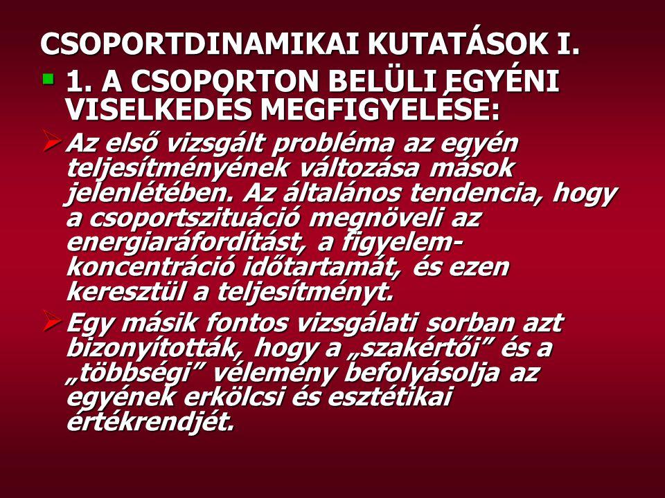 CSOPORTDINAMIKAI KUTATÁSOK I. 1.