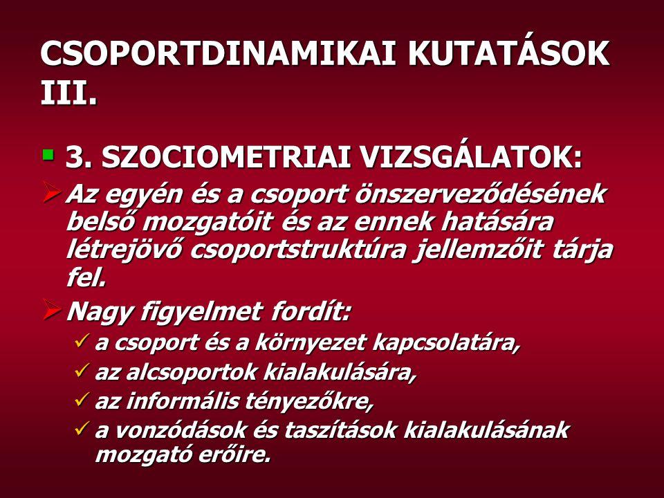 CSOPORTDINAMIKAI KUTATÁSOK III. 3.