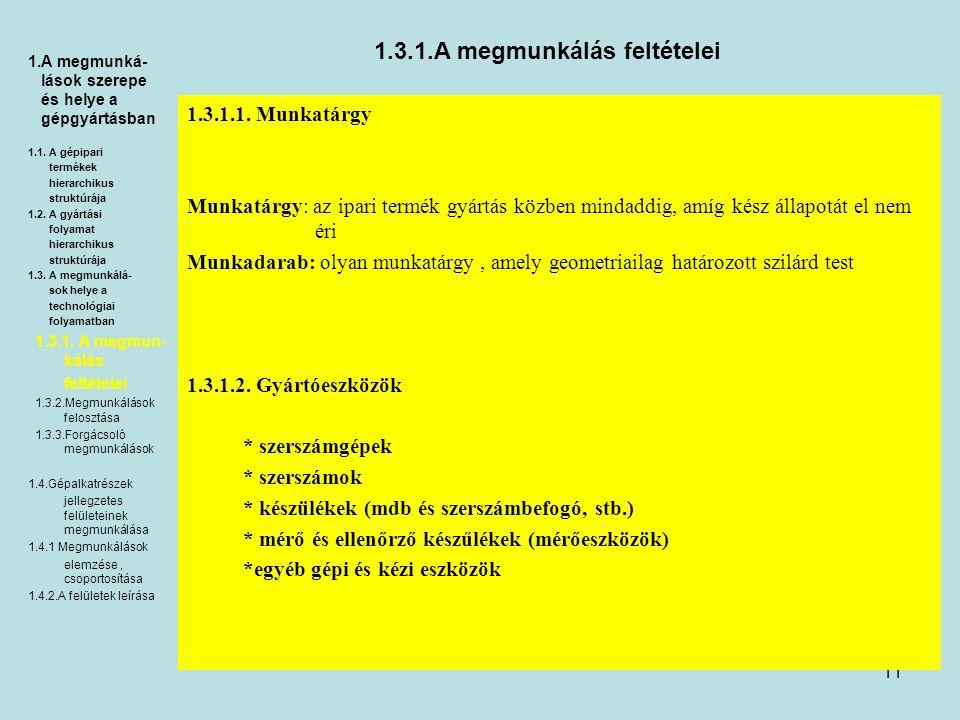 11 1.3.1.A megmunkálás feltételei 1.3.1.1.