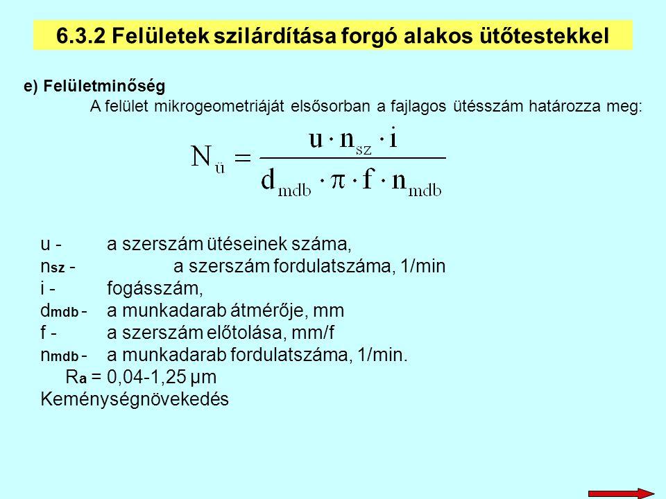 u -a szerszám ütéseinek száma, n sz -a szerszám fordulatszáma, 1/min i -fogásszám, d mdb -a munkadarab átmérője, mm f -a szerszám előtolása, mm/f n md