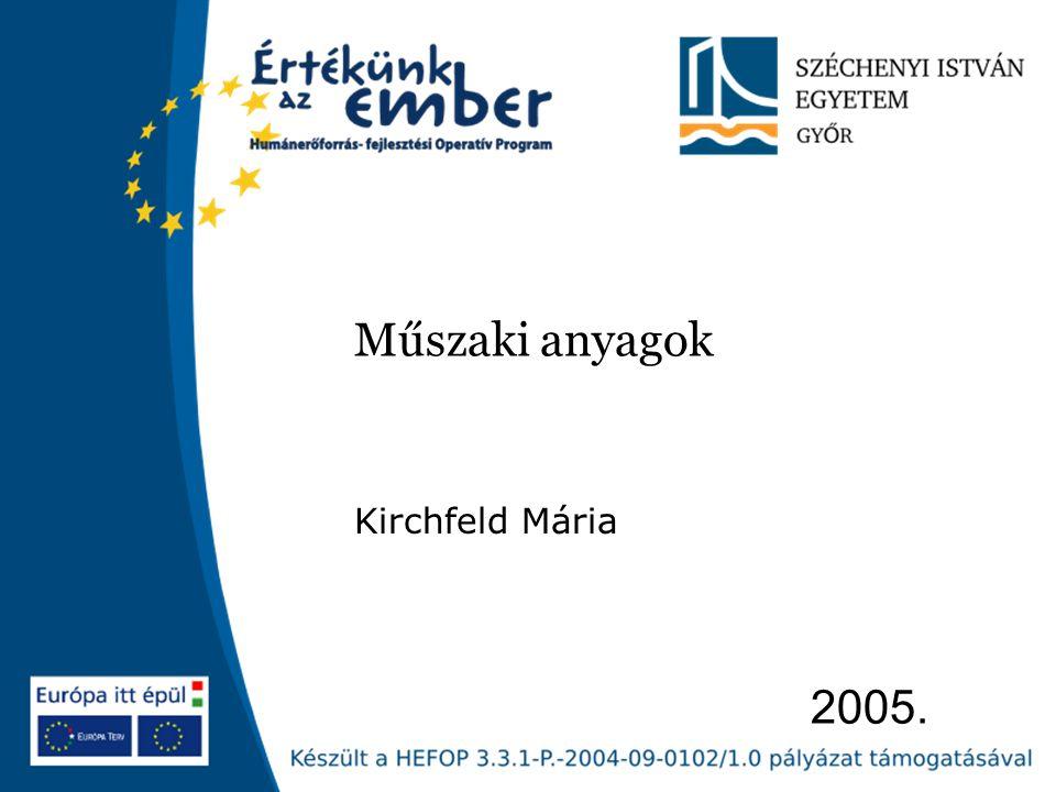 2005. Műszaki anyagok Kirchfeld Mária
