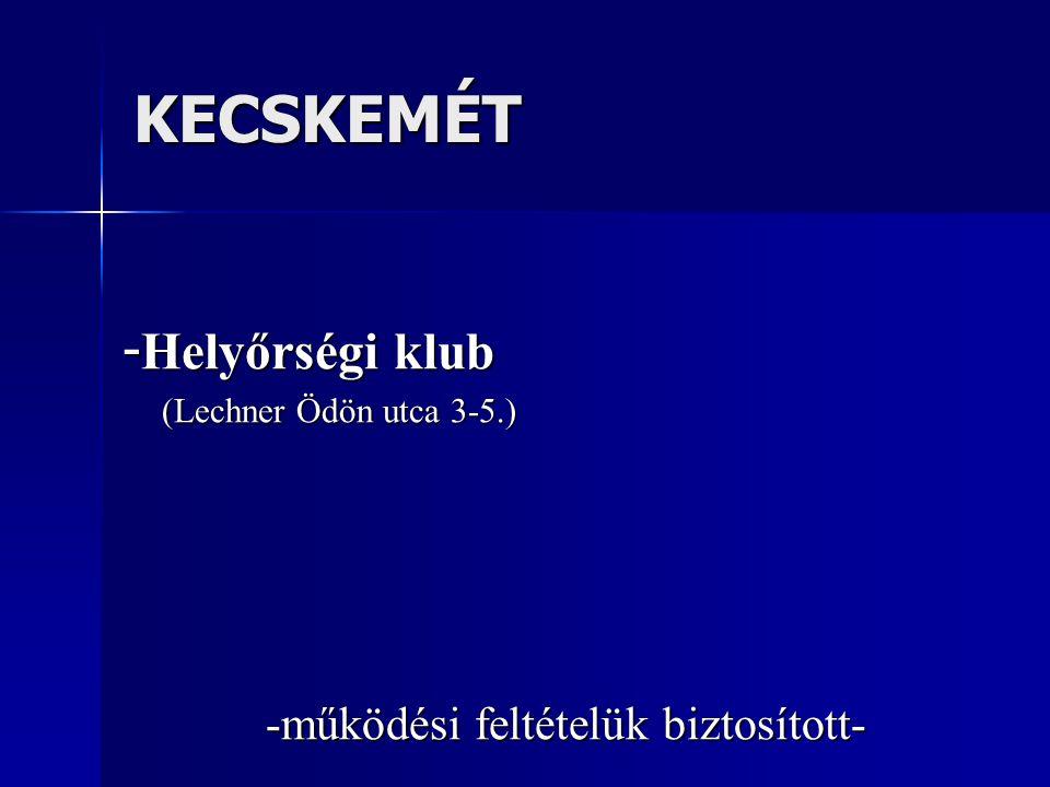 KECSKEMÉT - Helyőrségi klub (Lechner Ödön utca 3-5.) (Lechner Ödön utca 3-5.) -működési feltételük biztosított-