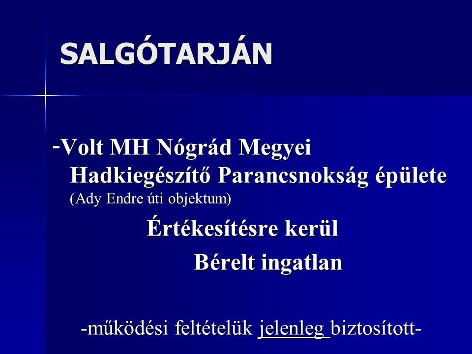 SALGÓTARJÁN - Volt MH Nógrád Megyei Hadkiegészítő Parancsnokság épülete (Ady Endre úti objektum) Értékesítésre kerül Bérelt ingatlan -működési feltéte