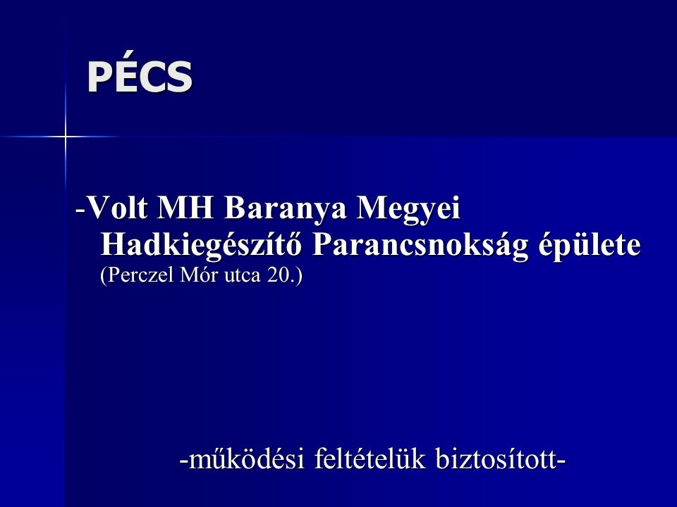 PÉCS -Volt MH Baranya Megyei Hadkiegészítő Parancsnokság épülete (Perczel Mór utca 20.) -működési feltételük biztosított-