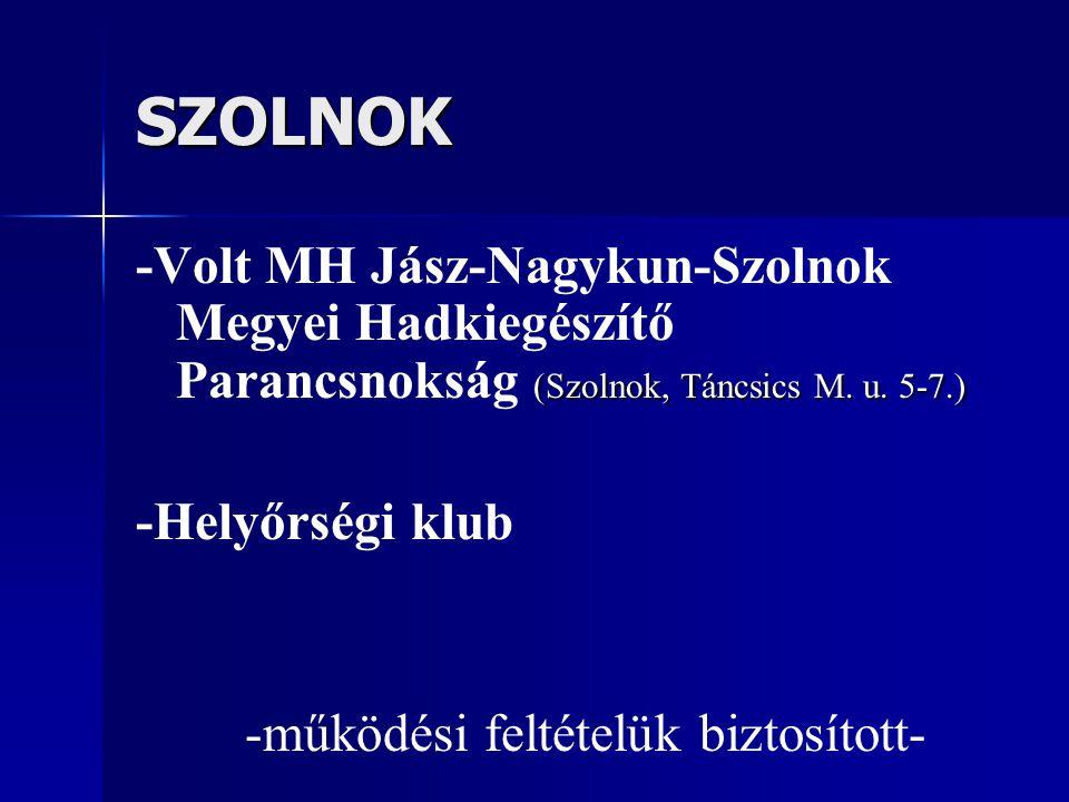 SZOLNOK (Szolnok, Táncsics M. u. 5-7.) -Volt MH Jász-Nagykun-Szolnok Megyei Hadkiegészítő Parancsnokság (Szolnok, Táncsics M. u. 5-7.) -Helyőrségi klu