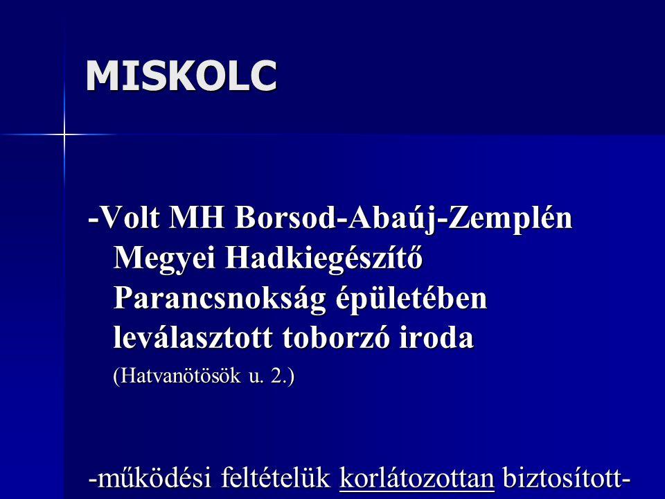 MISKOLC -Volt MH Borsod-Abaúj-Zemplén Megyei Hadkiegészítő Parancsnokság épületében leválasztott toborzó iroda (Hatvanötösök u. 2.) -működési feltétel