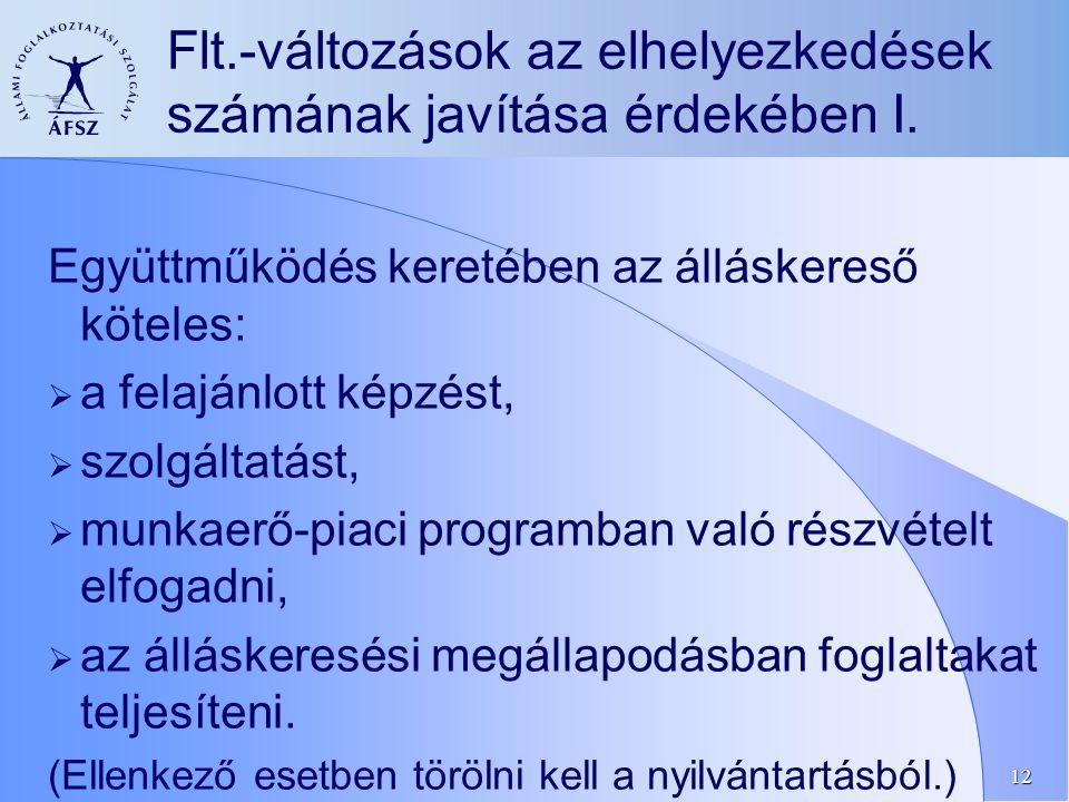 12 Flt.-változások az elhelyezkedések számának javítása érdekében I.