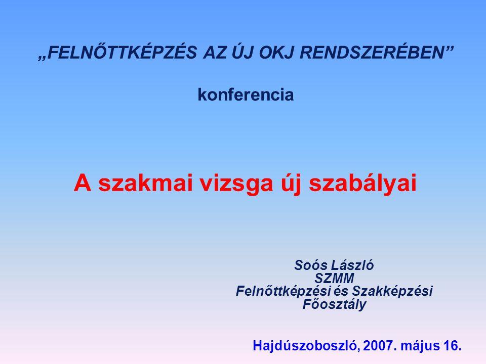 NINCS VÁLTOZÁS .Vizsgadíj és vizsgáztatási díjak [ 1/2001.