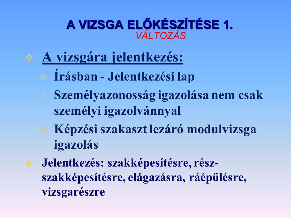 A SZAKMAI VIZSGA ÉRTÉKELÉSE 2.A SZAKMAI VIZSGA ÉRTÉKELÉSE 2.