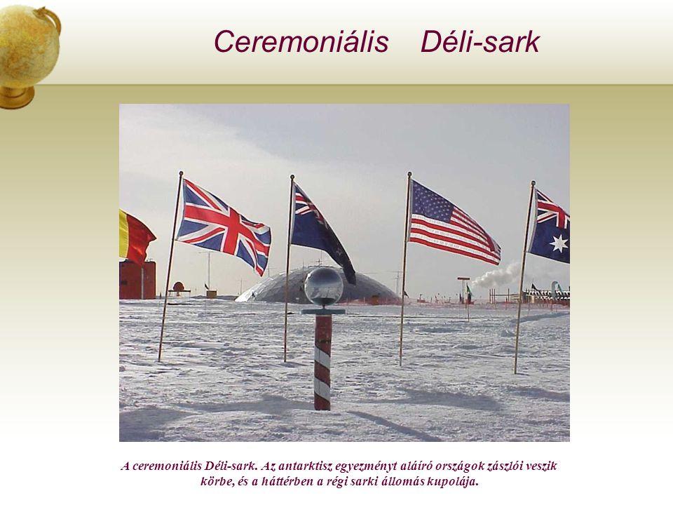 Ceremoniális Déli-sark A ceremoniális Déli-sark.