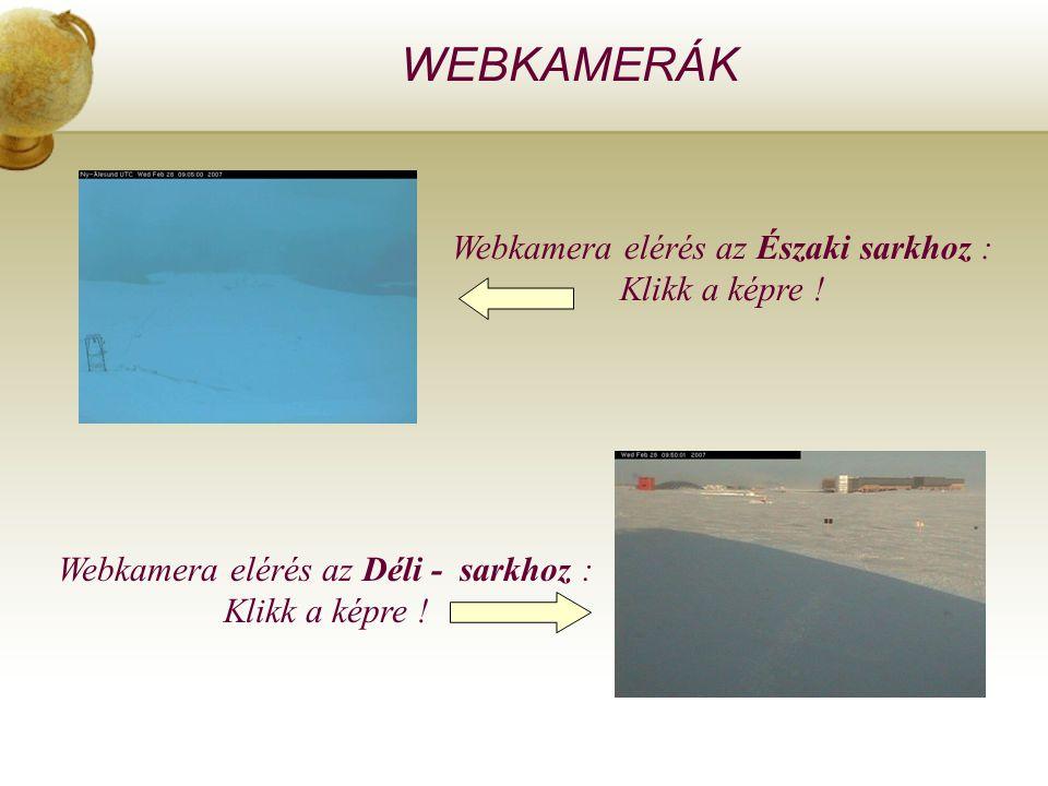 WEBKAMERÁK Webkamera elérés az Északi sarkhoz : Klikk a képre .