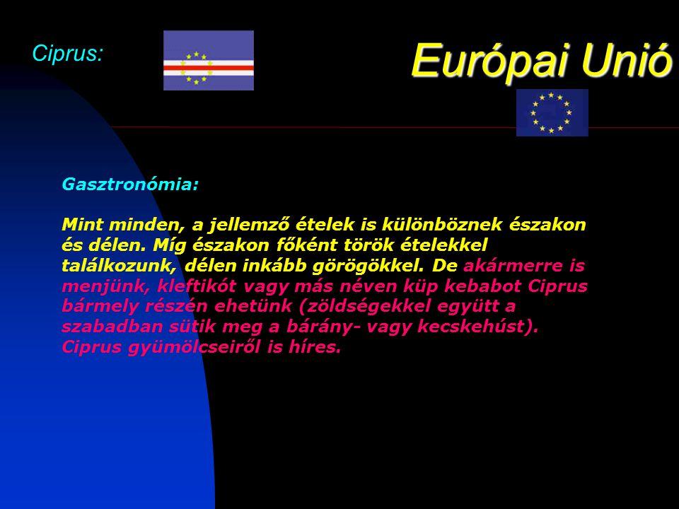 Európai Unió Ciprus: Gasztronómia: Mint minden, a jellemző ételek is különböznek északon és délen.